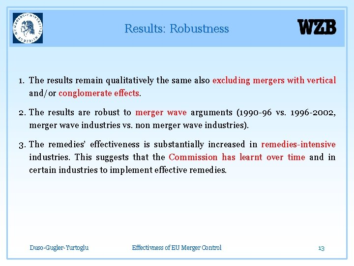 Results: Robustness 1. The results remain qualitatively the same also excluding mergers with vertical