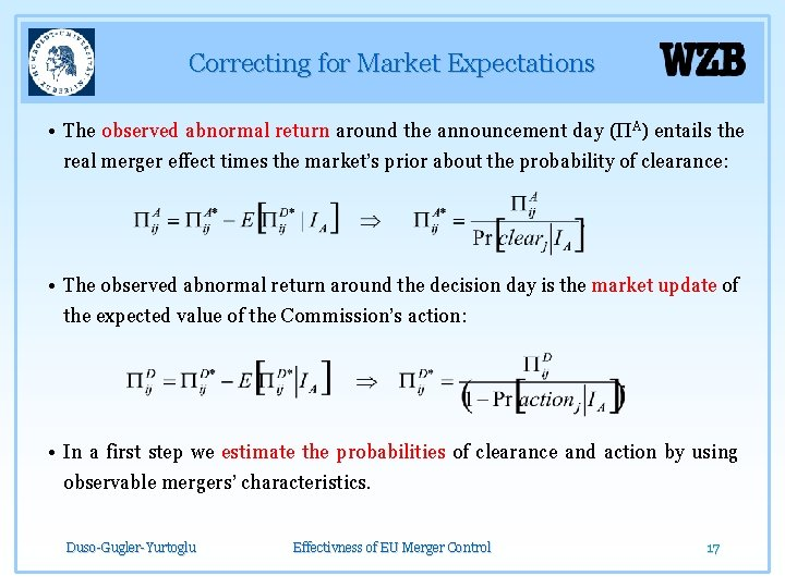 Correcting for Market Expectations • The observed abnormal return around the announcement day (ΠA)