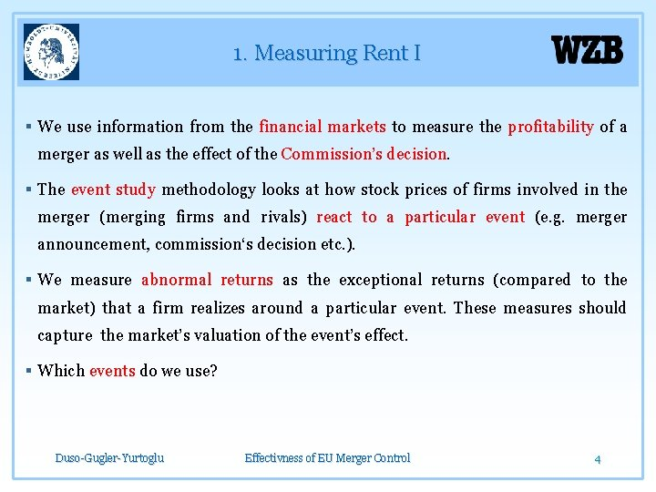 1. Measuring Rent I § We use information from the financial markets to measure