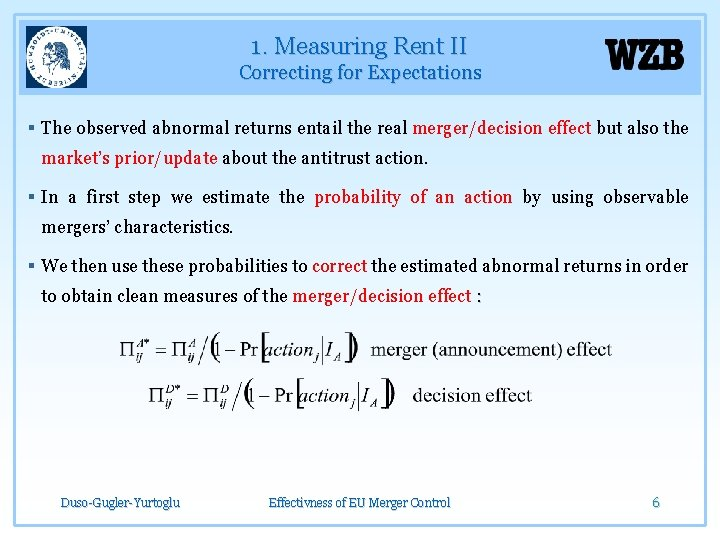 1. Measuring Rent II Correcting for Expectations § The observed abnormal returns entail the