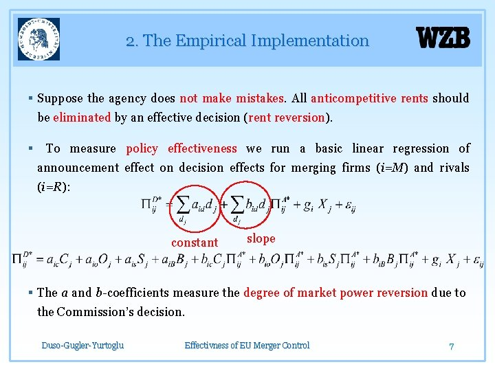 2. The Empirical Implementation § Suppose the agency does not make mistakes. All anticompetitive
