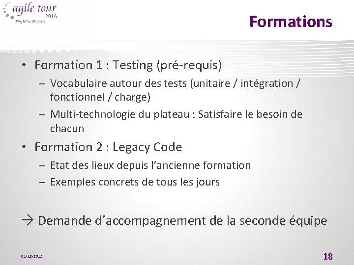 Formations • Formation 1 : Testing (pré-requis) – Vocabulaire autour des tests (unitaire /