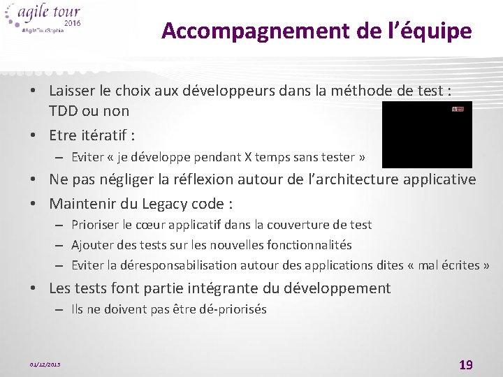 Accompagnement de l'équipe • Laisser le choix aux développeurs dans la méthode de test