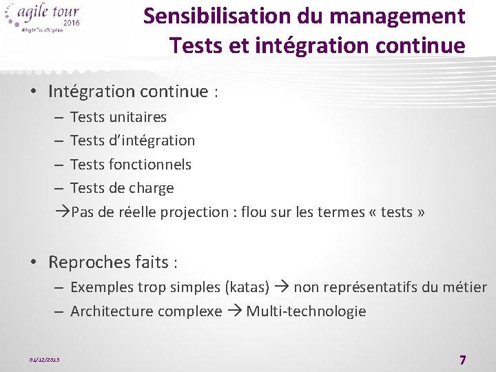 Sensibilisation du management Tests et intégration continue • Intégration continue : – Tests unitaires