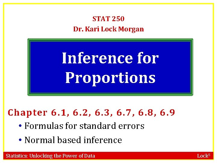 STAT 250 Dr. Kari Lock Morgan Inference for Proportions Chapter 6. 1, 6. 2,