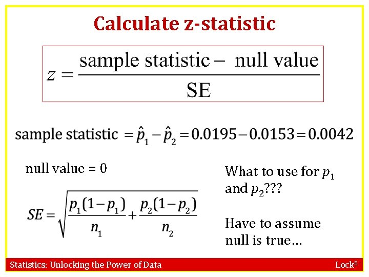 Calculate z-statistic null value = 0 What to use for p 1 and p