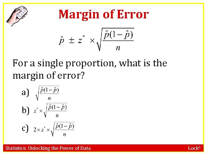 Margin of Error For a single proportion, what is the margin of error? a)