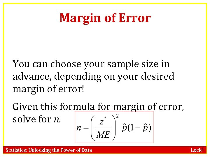 Margin of Error You can choose your sample size in advance, depending on your