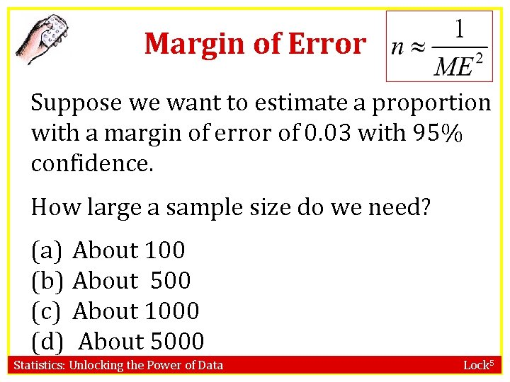 Margin of Error Suppose we want to estimate a proportion with a margin of