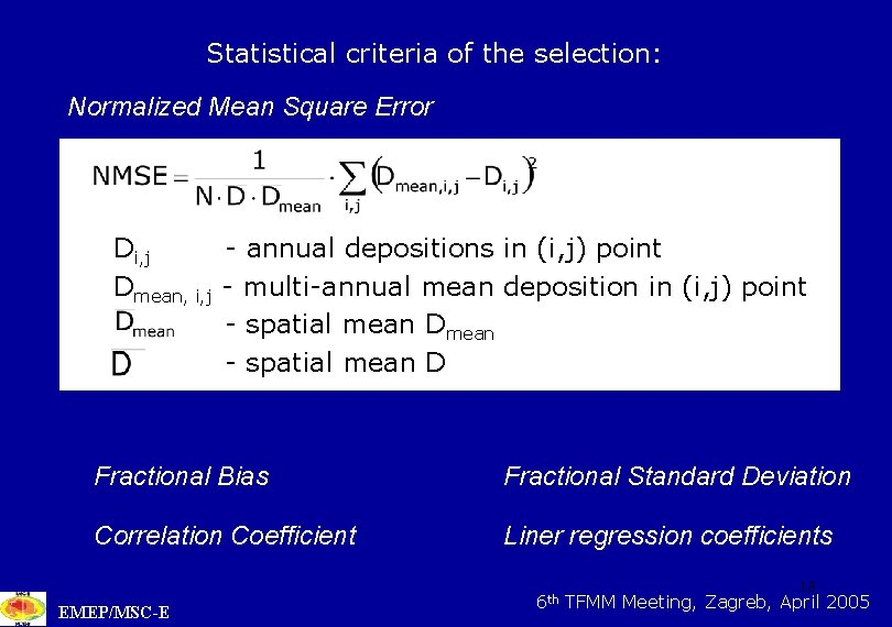 Statistical criteria of the selection: Normalized Mean Square Error Di, j - annual depositions