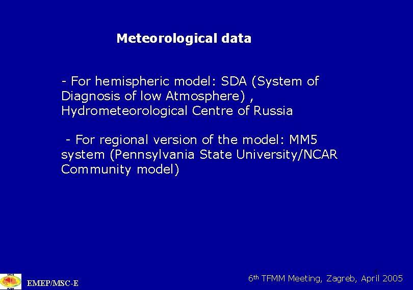 Meteorological data - For hemispheric model: SDA (System of Diagnosis of low Atmosphere) ,