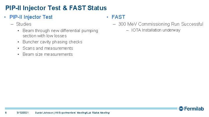 PIP-II Injector Test & FAST Status • PIP-II Injector Test • FAST – Studies
