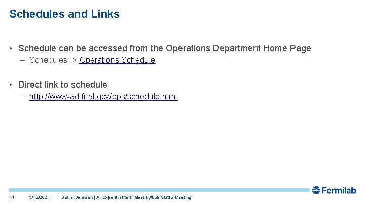 Schedules and Links • Schedule can be accessed from the Operations Department Home Page