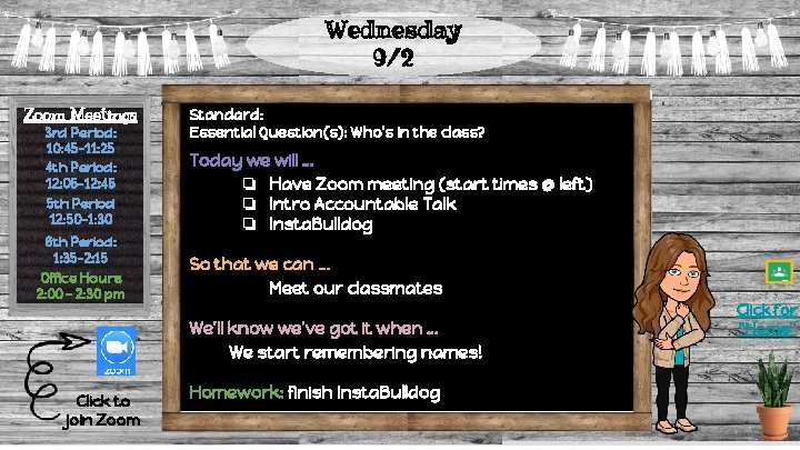 Wednesday 9/2 Zoom Meetings 3 rd Period: 10: 45 -11: 25 4 th Period: