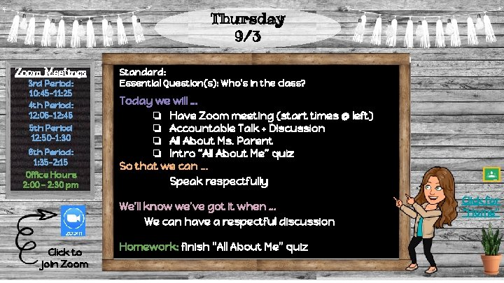 Thursday 9/3 Zoom Meetings 3 rd Period: 10: 45 -11: 25 4 th Period: