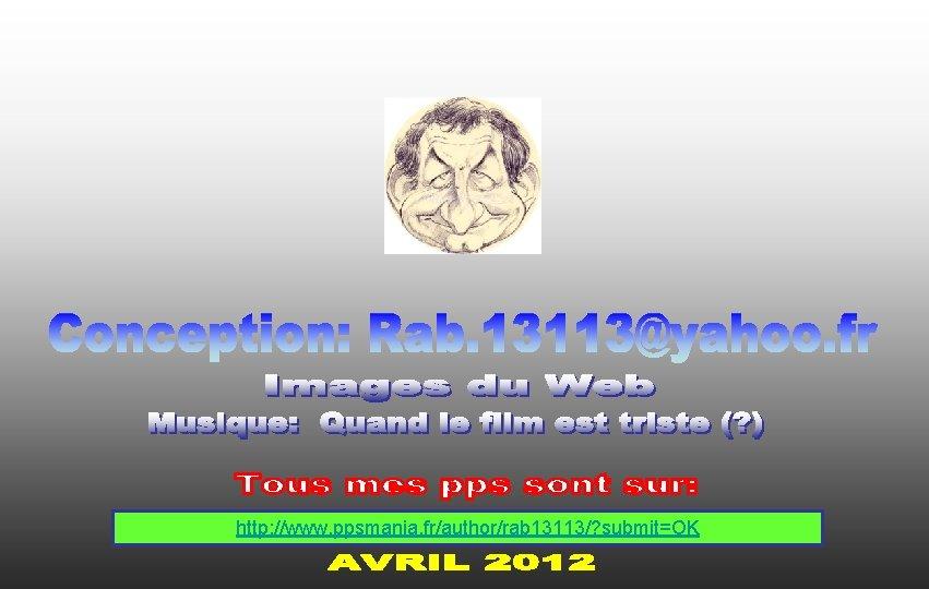 http: //www. ppsmania. fr/author/rab 13113/? submit=OK