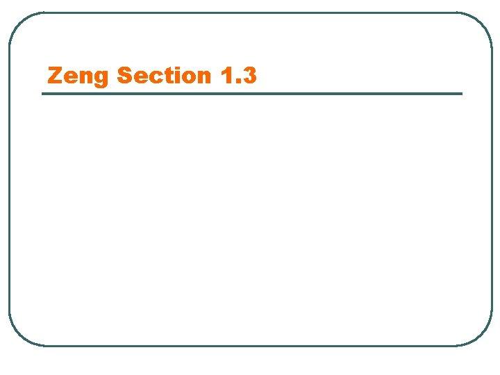 Zeng Section 1. 3