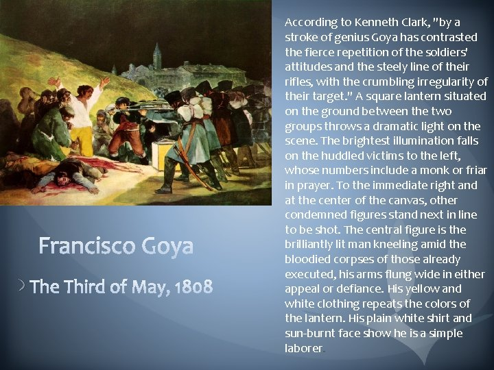"""According to Kenneth Clark, """"by a stroke of genius Goya has contrasted the fierce"""