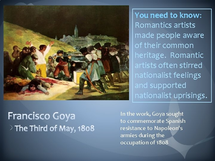 You need to know: Romantics artists made people aware of their common heritage. Romantic
