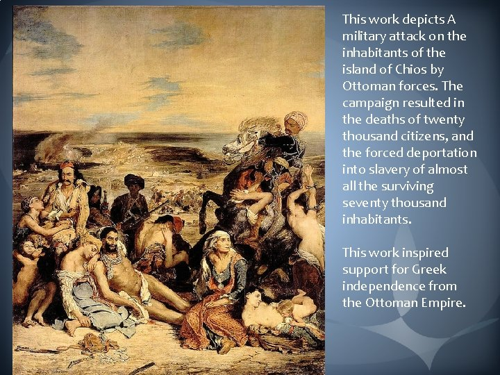 This work depicts A military attack on the inhabitants of the island of Chios