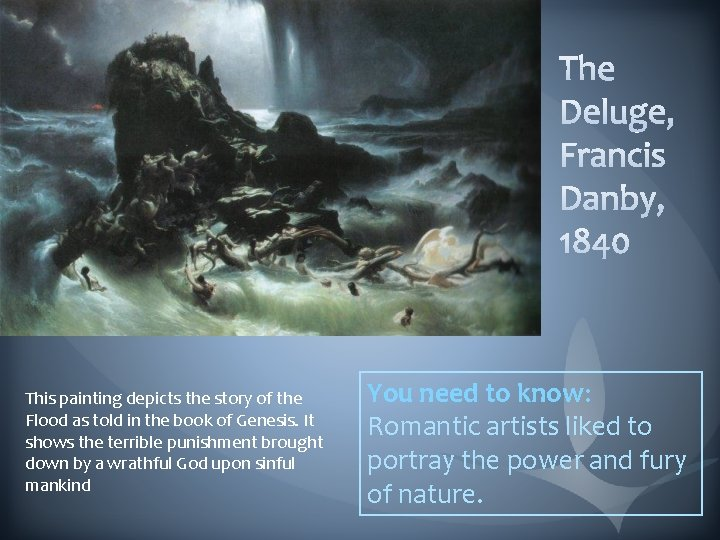 This painting depicts the story of the Flood as told in the book of