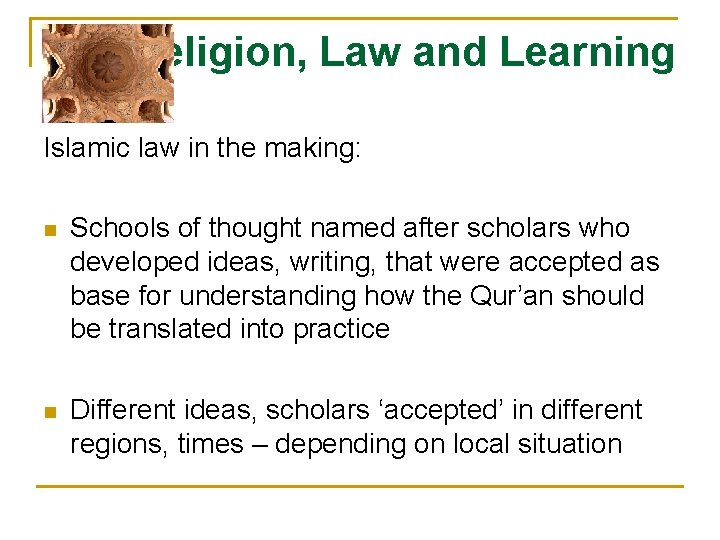 Religion, Law and Learning Islamic law in the making: n Schools of thought named