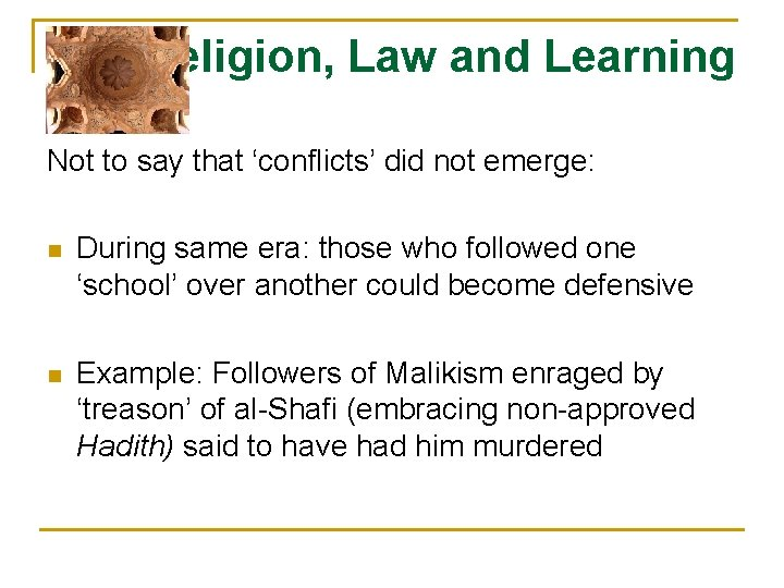 Religion, Law and Learning Not to say that 'conflicts' did not emerge: n During