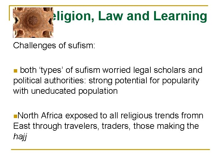 Religion, Law and Learning Challenges of sufism: both 'types' of sufism worried legal scholars