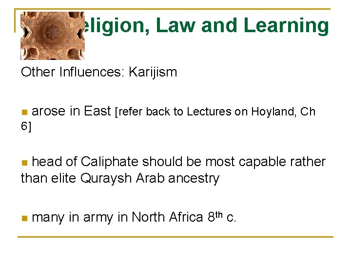 Religion, Law and Learning Other Influences: Karijism n arose in East [refer back to