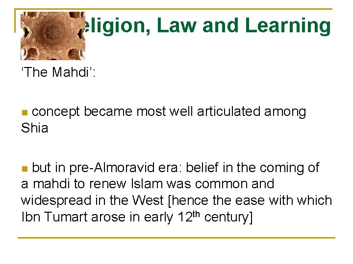 Religion, Law and Learning 'The Mahdi': concept became most well articulated among Shia n