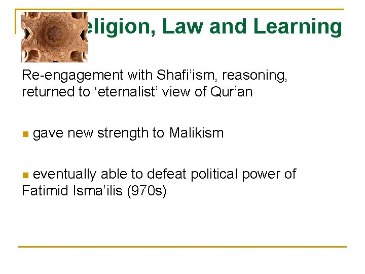 Religion, Law and Learning Re-engagement with Shafi'ism, reasoning, returned to 'eternalist' view of Qur'an