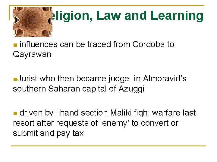 Religion, Law and Learning influences can be traced from Cordoba to Qayrawan n n.