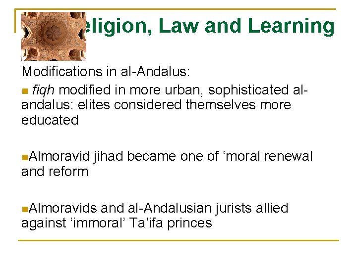 Religion, Law and Learning Modifications in al-Andalus: n fiqh modified in more urban, sophisticated