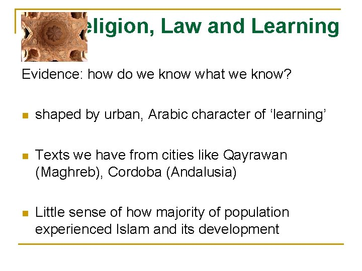 Religion, Law and Learning Evidence: how do we know what we know? n shaped