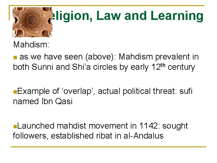 Religion, Law and Learning Mahdism: n as we have seen (above): Mahdism prevalent in