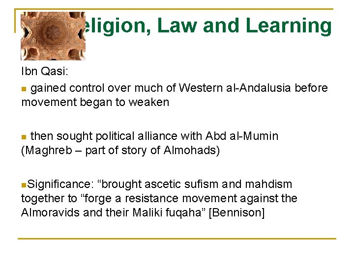 Religion, Law and Learning Ibn Qasi: n gained control over much of Western al-Andalusia