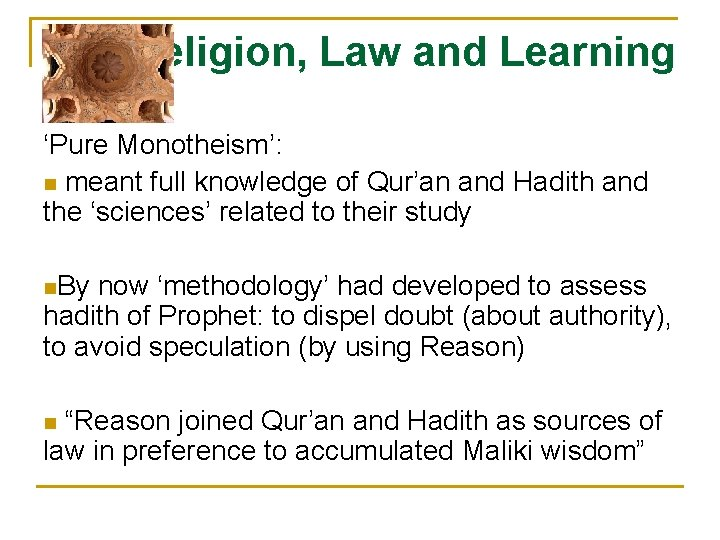 Religion, Law and Learning 'Pure Monotheism': n meant full knowledge of Qur'an and Hadith