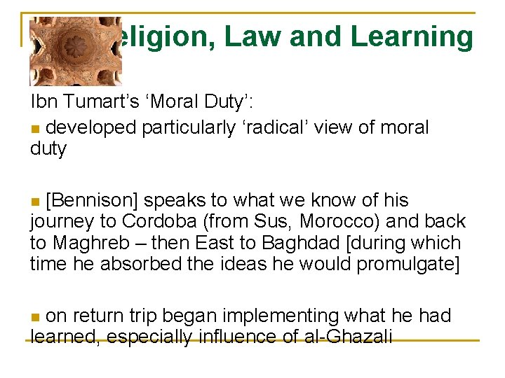 Religion, Law and Learning Ibn Tumart's 'Moral Duty': n developed particularly 'radical' view of