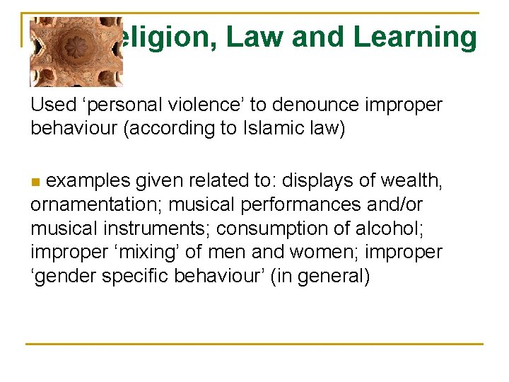 Religion, Law and Learning Used 'personal violence' to denounce improper behaviour (according to Islamic