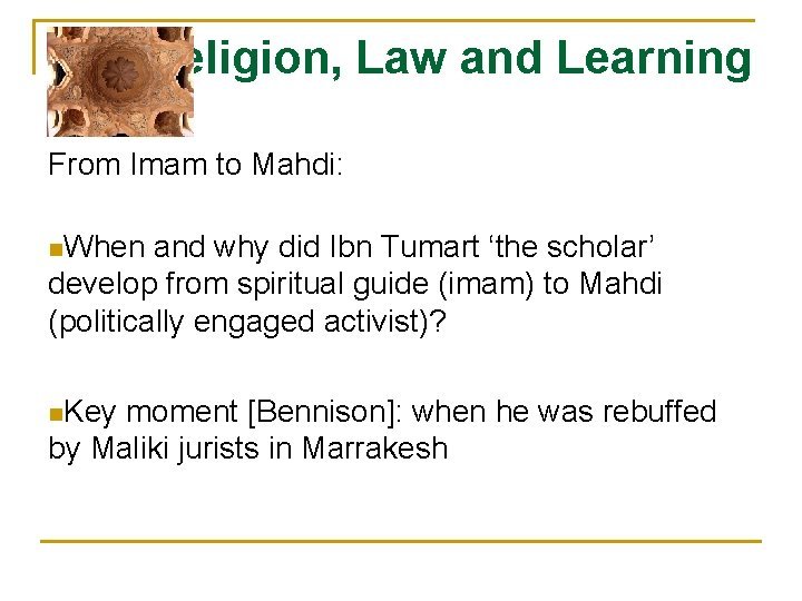 Religion, Law and Learning From Imam to Mahdi: n. When and why did Ibn