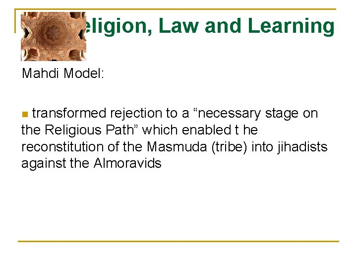 """Religion, Law and Learning Mahdi Model: transformed rejection to a """"necessary stage on the"""