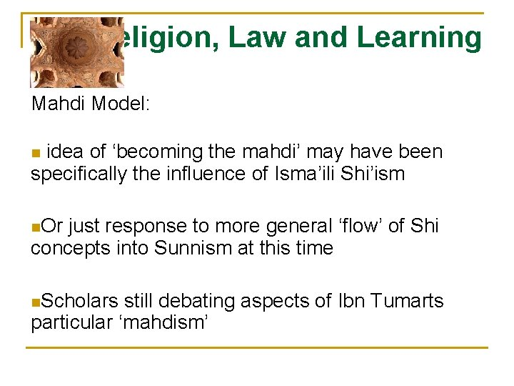 Religion, Law and Learning Mahdi Model: idea of 'becoming the mahdi' may have been