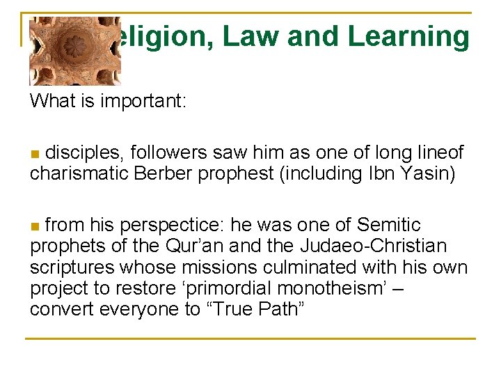 Religion, Law and Learning What is important: disciples, followers saw him as one of