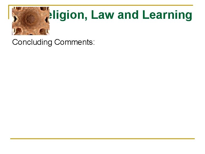 Religion, Law and Learning Concluding Comments: