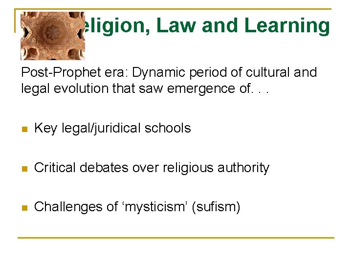 Religion, Law and Learning Post-Prophet era: Dynamic period of cultural and legal evolution that