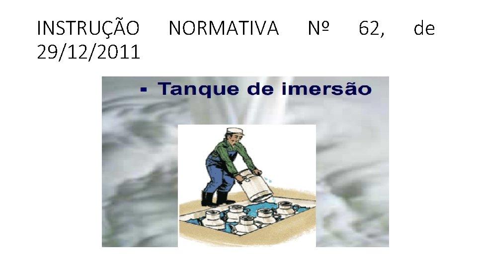 INSTRUÇÃO 29/12/2011 NORMATIVA Nº 62, de
