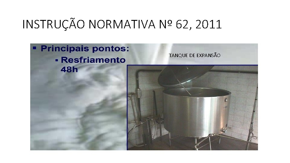 INSTRUÇÃO NORMATIVA Nº 62, 2011 TANQUE DE EXPANSÃO