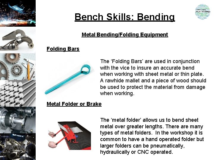 Bench Skills: Bending Metal Bending/Folding Equipment Folding Bars The 'Folding Bars' are used in