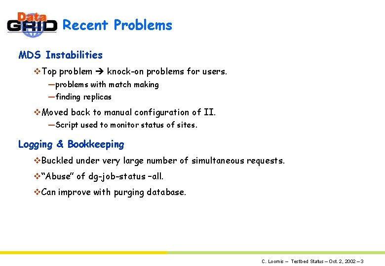 Recent Problems MDS Instabilities v. Top problem knock-on problems for users. —problems with match