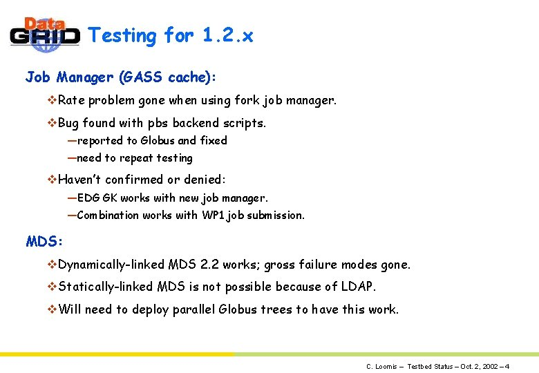 Testing for 1. 2. x Job Manager (GASS cache): v. Rate problem gone when